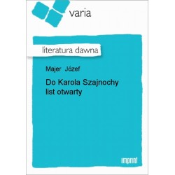 Do Karola Szajnochy list otwarty