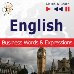 English Business Words &amp Expressions - Listen &amp Learn to Speak (Proficiency Level: B2-C1)