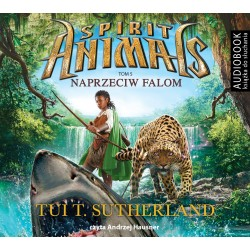 Spirit Animals. Tom 5 Naprzeciw falom. Audiobook