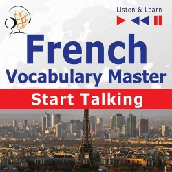 French Vocabulary Master: Start Talking 30 Topics at Elementary Level: A1-A2 – Listen &amp Learn