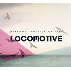 Locomotive. Przemek Raminiak Quartet CD