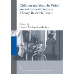 Children and Youth in Varied SocioCultural Contexts. Theory, Research, Praxis