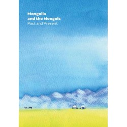 Mongolia and the Mongols Past and Present