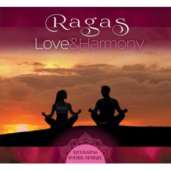 Ragas Love And Harmony. Relaxing India Spirit CD